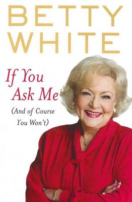 If You Ask Me (And Of Course You Won't) by Jenny Pattrick