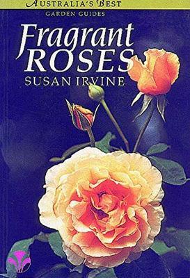 Fragrant Roses by Susan Irvine