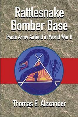 Rattlesnake Bomber Base by Thomas E. Alexander
