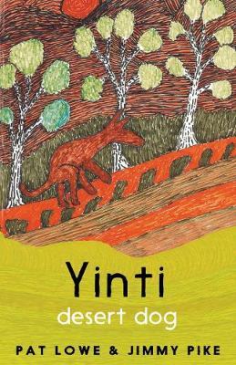 Yinti, Desert Dog by Pat Lowe