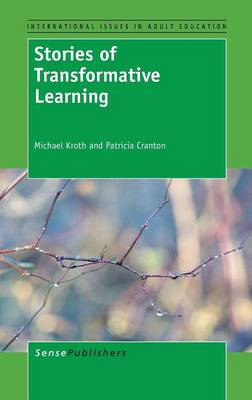 Stories of Transformative Learning by Michael Kroth