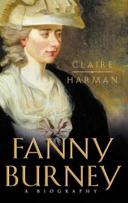 Fanny Burney: A Biography by Claire Harman