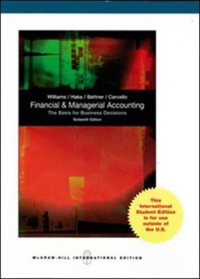 Financial and Managerial Accounting by Mark S. Bettner