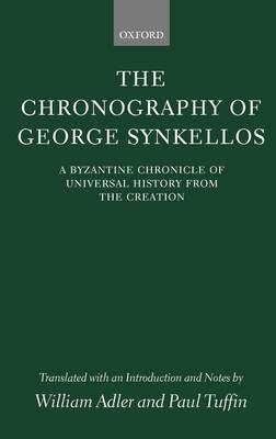 The Chronography of George Synkellos by William Adler
