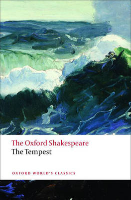 The Tempest: The Oxford Shakespeare by William Shakespeare