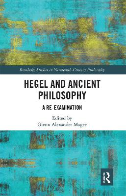 Hegel and Ancient Philosophy: A Re-Examination book