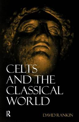 Celts in the Classical World by David Rankin