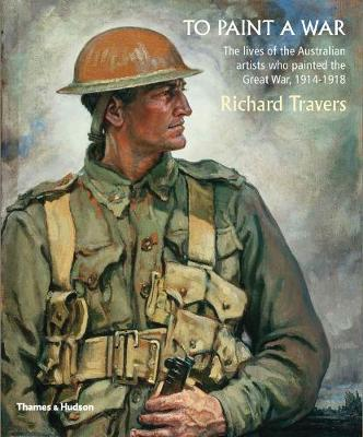 To Paint a War by Richard Travers