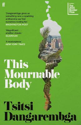 This Mournable Body: Shortlisted for the 2020 Booker Prize by Tsitsi Dangarembga