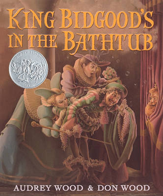 King Bidgood's in the Bathtub by Audrey Wood