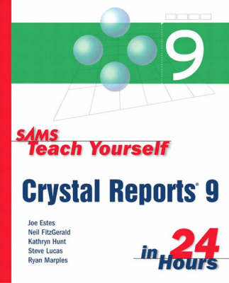 Sams Teach Yourself Crystal Reports 9 in 24 Hours by Neil Fitzgerald