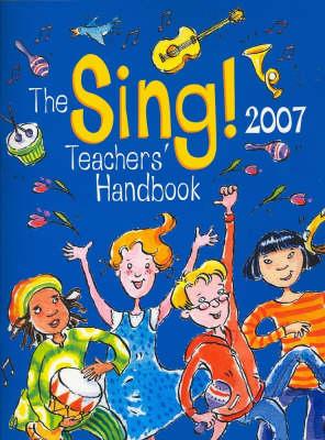 Sing! 2007 Teacher's Handbook by Various