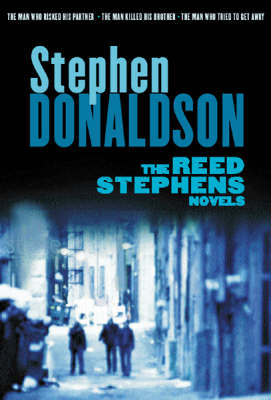 """The Reed Stephens Novels: """"The Man Who Risked His Partner"""", """"The Man Who Killed His Brother"""", """"The Man Who Tried to Get Away"""" by Stephen Donaldson"""