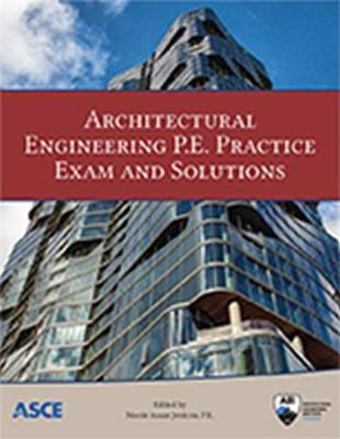 Architectural Engineering P.E. Practice Exam and Solutions by Nicole Jenkins