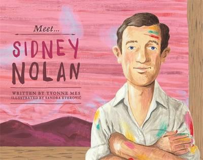 Meet... Sidney Nolan by Yvonne Mes