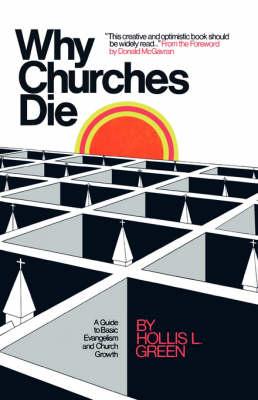 Why Churches Die by Hollis Lynn Green