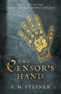 Censor's Hand by Adam Steiner