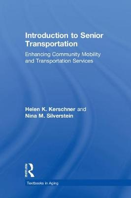 Introduction to Senior Transportation by Helen K. Kerschner