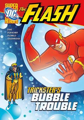 Trickster's Bubble Trouble by Michael Dahl