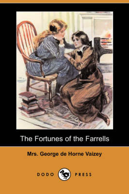 Fortunes of the Farrells (Dodo Press) by Mrs George De Horne Vaizey