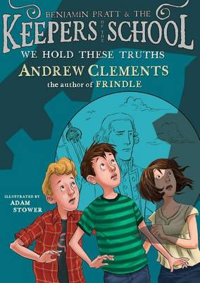 Keepers of the School #5: We Hold These Truths by Andrew Clements