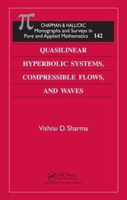 Quasilinear Hyperbolic Systems, Compressible Flows, and Waves by Vishnu D. Sharma