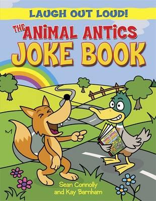 The Animal Antics Joke Book by Sean Connolly