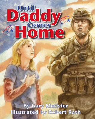 Until Daddy Comes Home by Gary Metivier