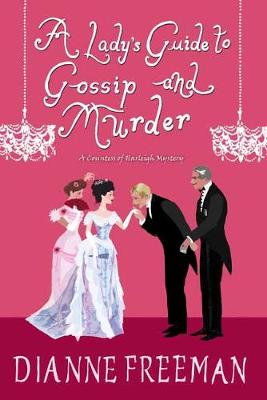 A Lady's Guide to Gossip and Murder book
