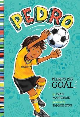 Pedro's Big Goal by Fran Manushkin