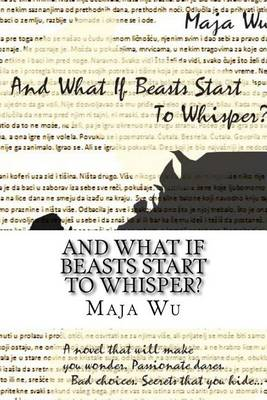 And What If Beasts Start to Whisper? by Maja Wu