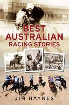 Best Australian Racing Stories by Jim Haynes