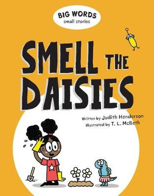 Big Words Small Stories: Smell the Daisies by ,Judith Henderson