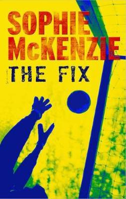 The The Fix by Sophie McKenzie
