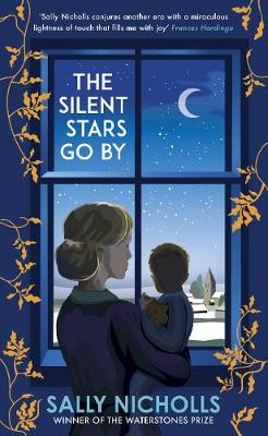 The Silent Stars Go By by Sally Nicholls