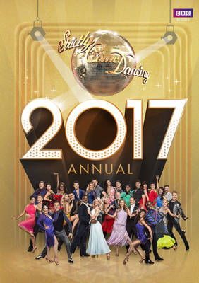 Official Strictly Come Dancing Annual 2017 by Alison Maloney