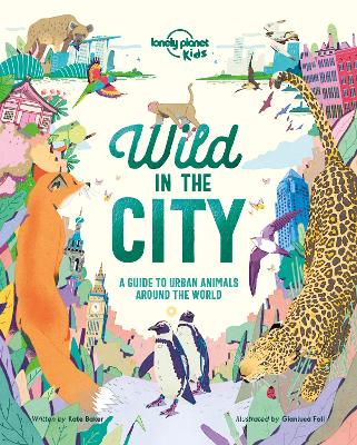 Wild In The City by Lonely Planet Kids