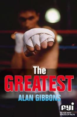 The The Greatest by Alan Gibbons