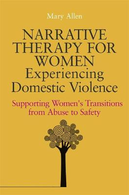 Narrative Therapy for Women Experiencing Domestic Violence book