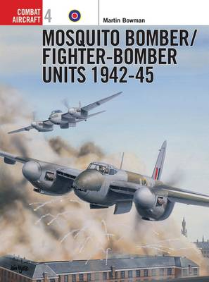 Mosquito Bomber Units, 1942-45 by Martin Bowman