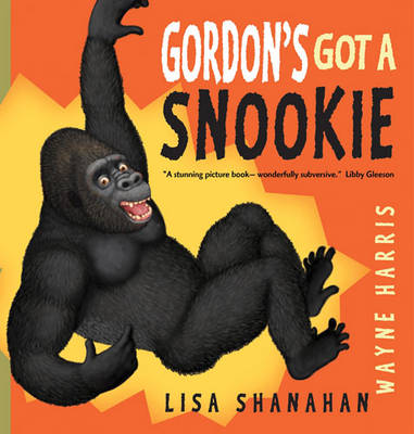 Gordon's Got a Snookie by Lisa Shanahan