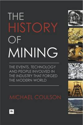 The History of Mining by Michael Coulson