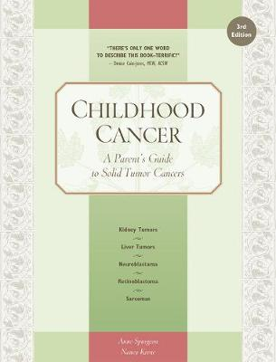 Childhood Cancer: A Parent's Guide to Solid Tumor Cancers book
