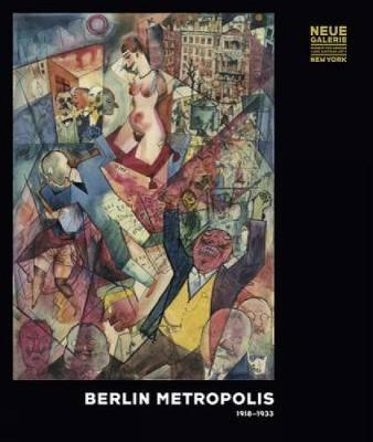 Berlin Metropolis: 1918-1933 by Olaf Peters