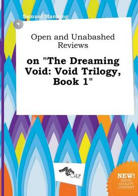 Open and Unabashed Reviews on the Dreaming Void: Void Trilogy, Book 1 by Professor Samuel Manning
