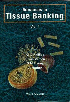 Advances In Tissue Banking by Glyn O. Phillips