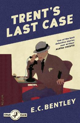 Trent's Last Case (Philip Trent, Book 1) by E. C. Bentley