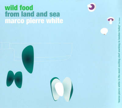 Wild Food From Land And Sea book