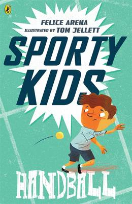 Sporty Kids: Handball! by Felice Arena