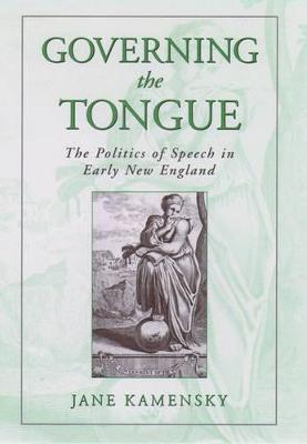 Governing The Tongue by Jane Kamensky